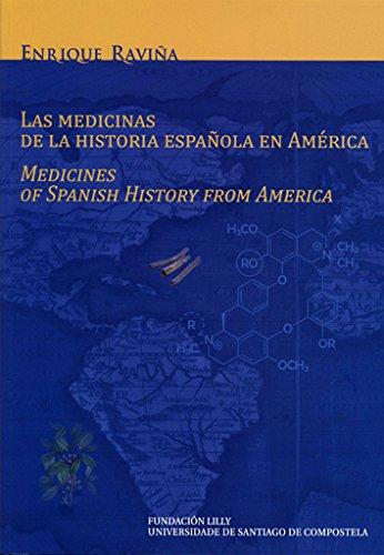 LAS MEDICINAS DE LA HISTORIA ESPAÑOLA EN: RAVIÑA, E.