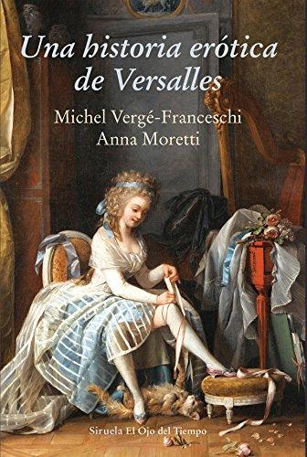 9788416964437: Una historia erótica de Versalles: 97 (El Ojo del Tiempo)