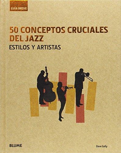 GUÍA BREVE. 50 CONCEPTOS CRUCIALES DEL JAZZ: GELLY, DAVE