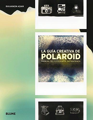 9788416965489: Guía creativa de Polaroid: Manual de fotografía instantánea