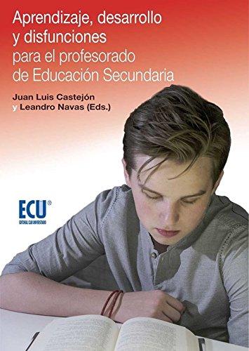 APRENDIZAJE DESARROLLO Y DISFUNCIONES PARA EL PROFESORADO: CASTEJON COSTA, JUAN