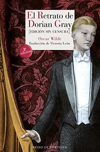 9788416968213: El retrato de Dorian Gray: Edición sin censura (Literatura Reino de Cordelia)