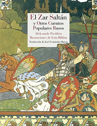 El Zar Saltán y otros cuentos populares: Afanásiev, Aleksandr Nikoláyevich;