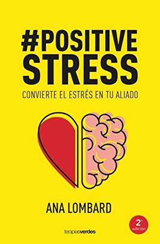 9788416972715: #Positivestress: Convierte el estrés en tu aliado (Terapias Mi Coach)