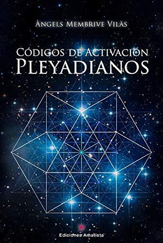 9788416977369: Códigos de Activación Pleyadianos