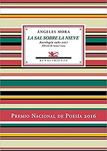 9788416981472: La sal sobre la nieve: Antología poética 1982-2017 (Antologías)