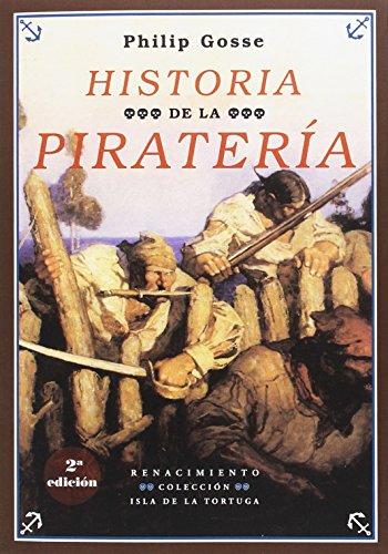 9788416981540: Historia de la piratería - 3ª edición (Isla de la Tortuga, Serie Mayor)