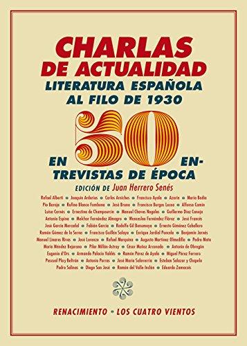 Charlas de actualidad. La literatura española al filo de 1930 en 50 entrevistas de época - AA.VV
