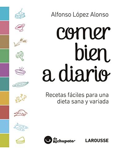 9788416984657: Comer bien a diario (Larousse - Libros Ilustrados/ Prácticos - Gastronomía)