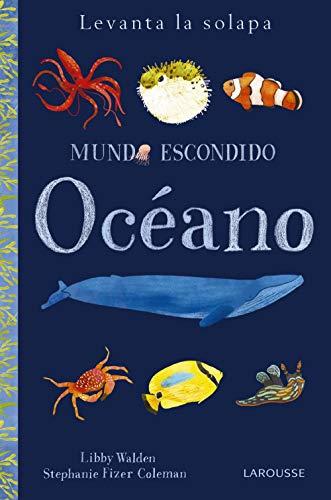 9788416984879: Mundo escondido. Océano (Larousse - Infantil / Juvenil - Castellano - A Partir De 3 Años - Libros Singulares)