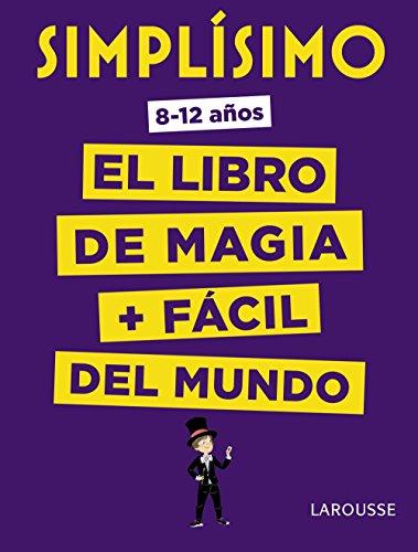 Simplísimo. El libro de magia más fácil: Larousse Editorial