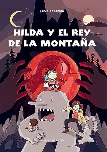 9788416985227: Hilda y el rey de la montaña