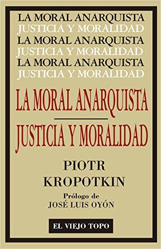 9788416995141: La Moral Anarquista. Seguido por Justicia y Moralidad. (Clásicos)