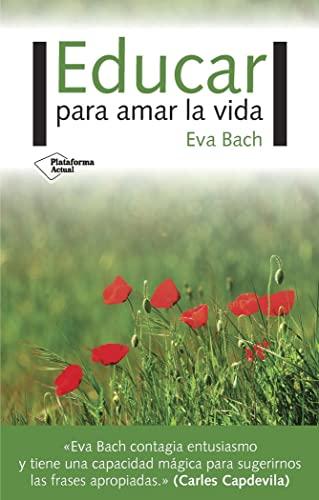 Educar para amar la vida: Eva Bach