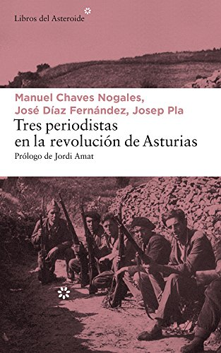 Tres periodistas en la Revolución de Asturias: Díaz Fernández, José;