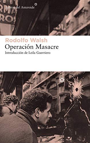 9788417007621: Operación Masacre: 203 (Libros del Asteroide)