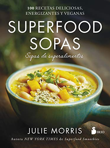 SUPERFOOD SOPAS: MORRIS, JULIE MERINO
