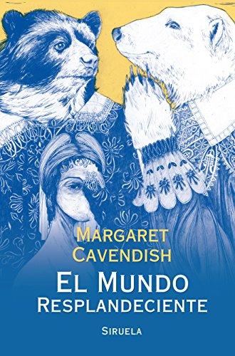 El mundo resplandeciente (Paperback): Margaret Cavendish