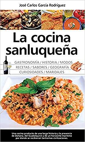 La cocina sanluqueÑa - García Rodriguez, Jose Carlos