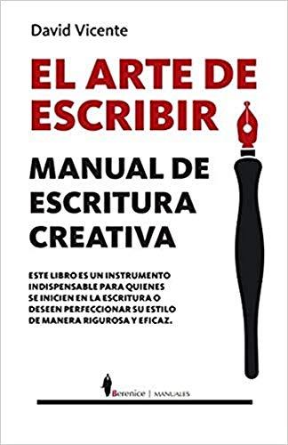 ARTE DE ESCRIBIR, EL . MANUAL DE ESCRITURA CREATIVA (Paperback): VICENTE