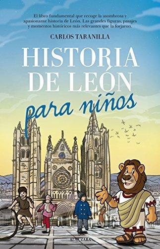 HISTORIA DE LEÓN PARA NIÑOS - TARANILLA, CARLOS