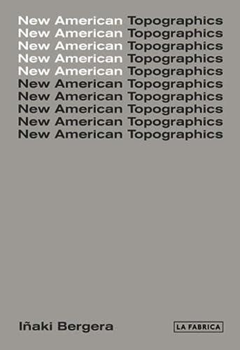 9788417048440: New American Topographics