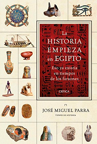 9788417067250: La historia empieza en Egipto: Eso ya existía en tiempos de los faraones (Tiempo de Historia)