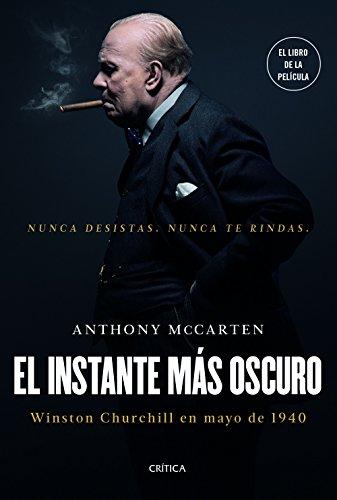 El instante más oscuro : Winston Churchill en mayo de 1940 (Paperback): Anthony McCarten