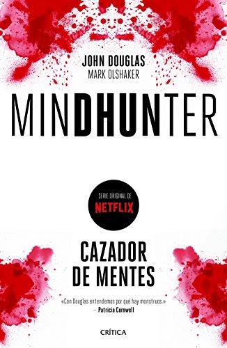 MINDHUNTER. CAZADOR DE MENTES: JOHN DOUGLAS; MARK