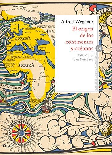 EL ORIGEN DE LOS CONTINENTES Y OCÉANOS: WEGENER, ALFRED ANGUITA
