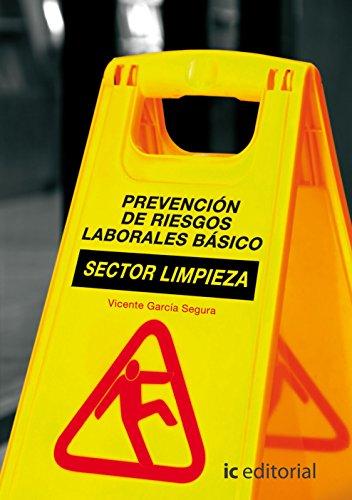 Prevención de riesgos laborales básico : sector limpieza (Paperback) - Vicente Garcia Segura
