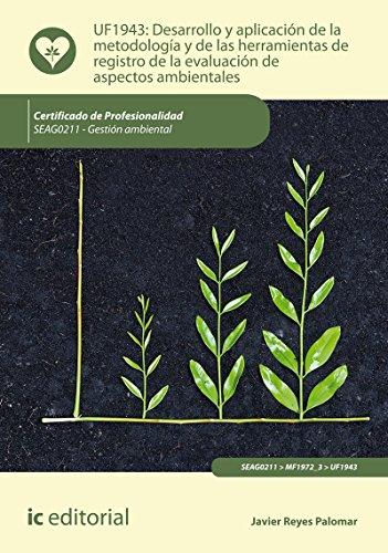 Desarrollo y aplicación de la metodología y de las herramientas de registro de la evaluación de aspectos ambientales. SEAG0211 - Gestión ambiental - Reyes Palomar, Javier