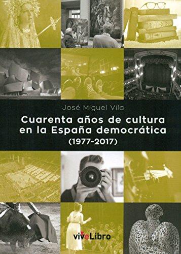Cuarenta años de cultura en la España: Vila López, José