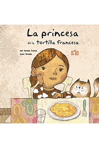 PRINCESA DE LA TORTILLA FRANCESA,LA: FRANCES,JOSE ANTONIO