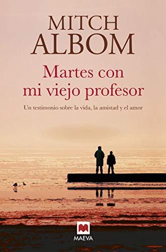 9788417108151: Martes con mi viejo profesor: Un testimonio sobre la vida, la amistad y el amor (Mitch Albom)