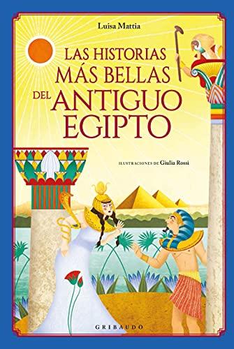 9788417127305: Las historias más bellas del Antiguo Egipto