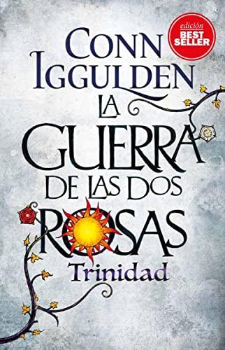 9788417128111: La Guerra de las Dos Rosas. Trinidad (EDICION BESTSELLER)