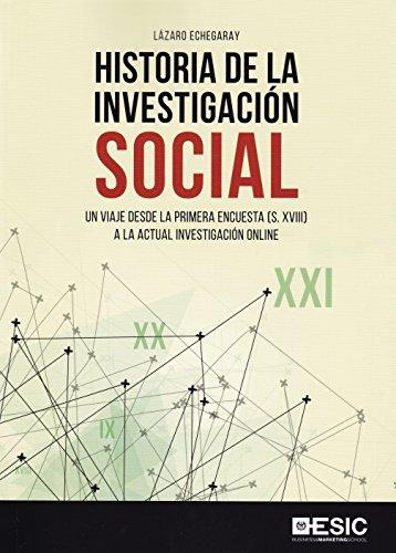 9788417129859: Historia de la investigación social. Un viaje desde la primera encuesta (S. XVII: Un viaje desde la primera encuesta (S. XVIII) a la actual investigación online