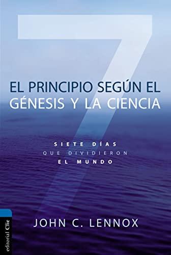 9788417131036: El principio según el Génesis y la ciencia: Siete días que dividieron el mundo