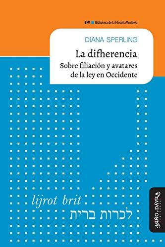 9788417133382: Difherencia,La. Sobre filiación y avatares de la ley en Occidente (Biblioteca de la Filosofía Venidera)
