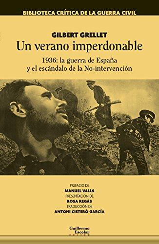 9788417134129: Un verano imperdonable: 1936: la Guerra de España y el escándalo de la No-intervención (Biblioteca crítica de la guerra civil)