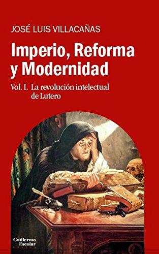 9788417134136: Imperio, Reforma y Modernidad: Vol. 1. La revolución intelectual de Lutero (Análisis y crítica)