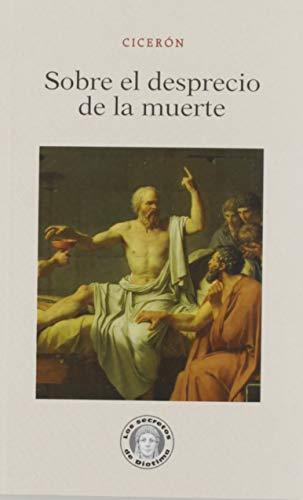 9788417134907: Sobre el desprecio de la muerte (Los secretos de Diotima)