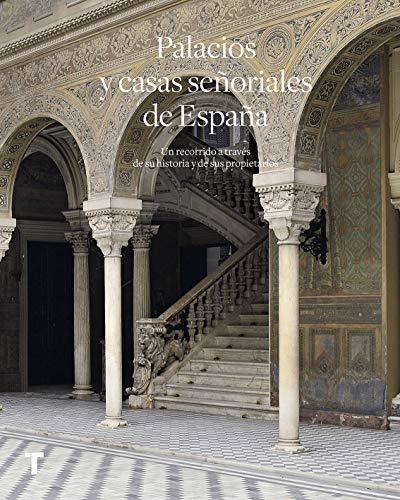 9788417141172: Palacios y casas señoriales de España: Un recorrido a través de su historia y sus propietarios (Arte y Foto)