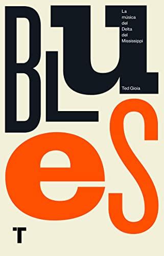 9788417141561: Blues: La música del Delta del Mississippi (Turner Libros)