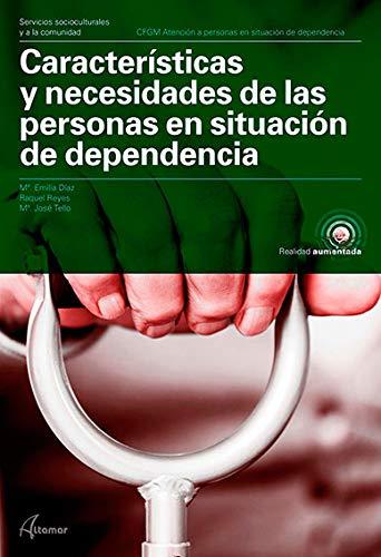 9788417144548: Características y necesidades de las personas en situación de dependencia (CFGM ATENCIÓN A PERSONAS EN SITUACIÓN DE DEPENDENC)