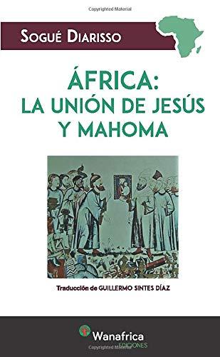 9788417150587: ÁFRICA LA UNIÓN DE JESÚS Y MAHOMA
