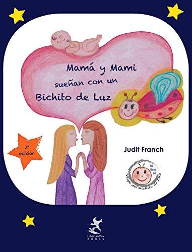 Mamá y Mami sueñan con un Bichito: Franch, Judit