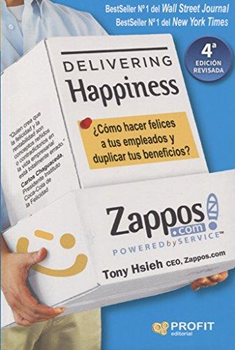 9788417209308: Delivering Happiness: ¿Cómo hacer felices a tus empleados y duplicar tus beneficios?