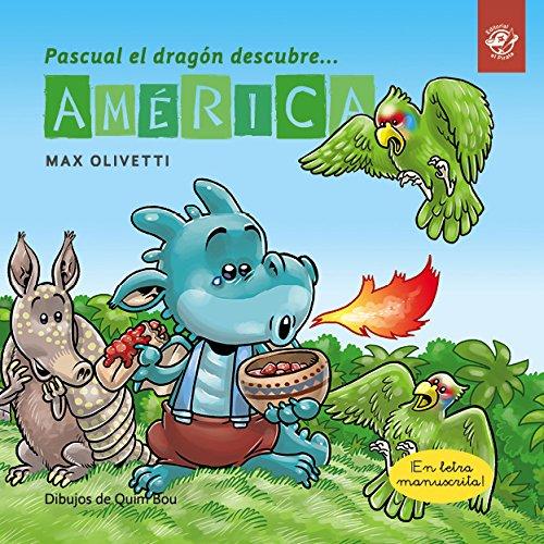 9788417210786: Pascual el dragón descubre América - Cuentos en letra ligada: Cuentos para aprender a leer: 4 (Aprende a leer en letra ligada)
